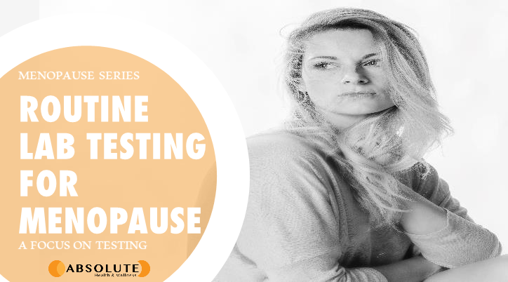 woman looking off into the distance with a text bubble saying routine lab testing for menopause