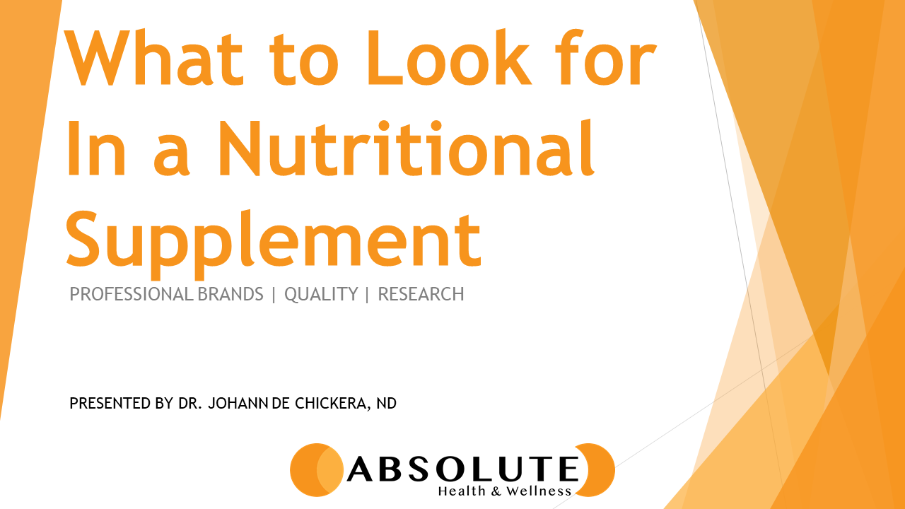 what to look for in a nutritional supplement presentation offered by Absolute Health and Wellness in Paris Ontario