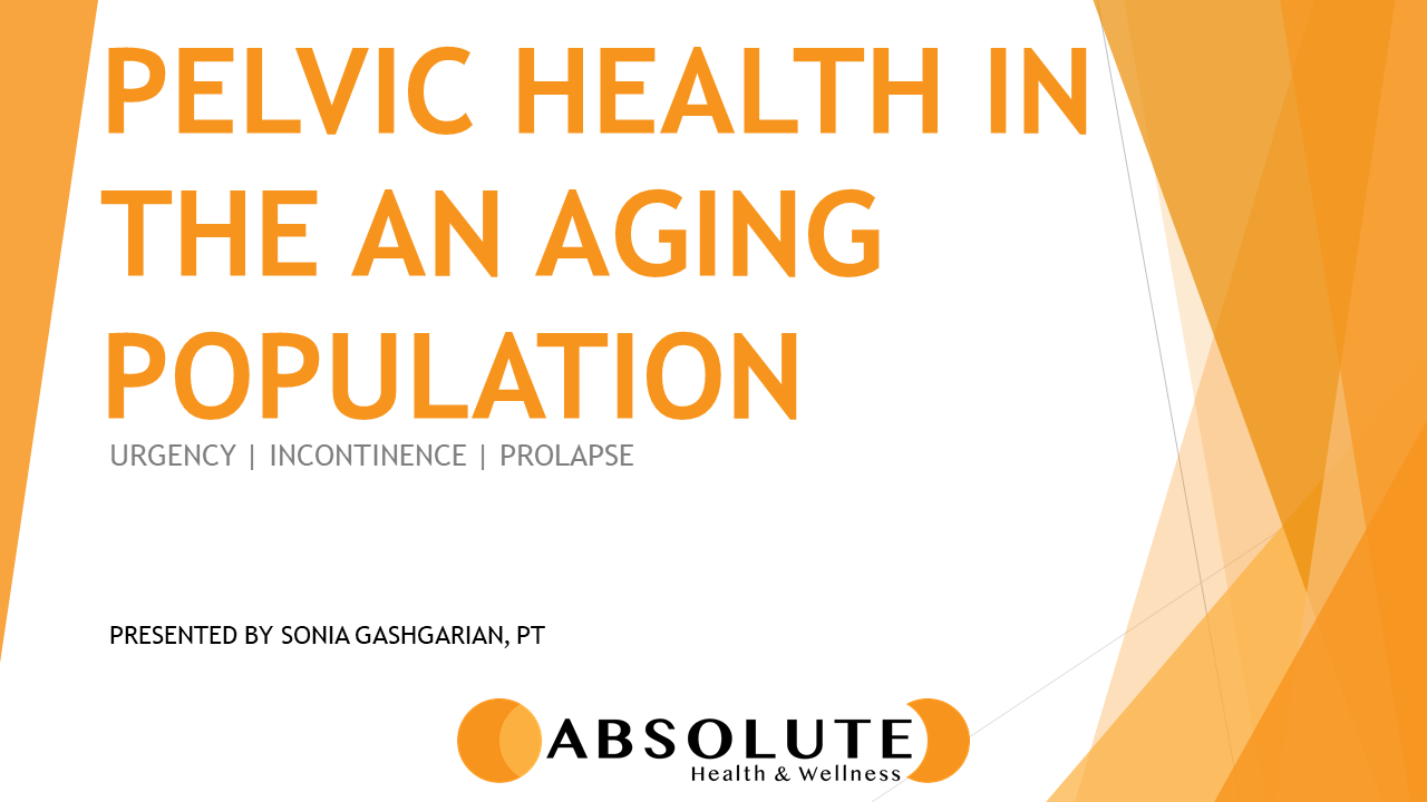 pelvic health in the aging population presentation offered by Absolute Health and Wellness in Paris Ontario