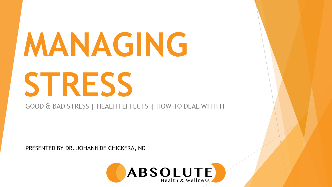 managing stress - good and bad stress presentation offered by Absolute Health and Wellness in Paris Ontario