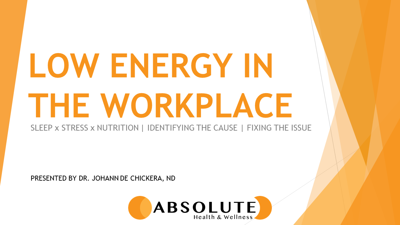 low energy in the workplace presentation offered by Absolute Health and Wellness in Paris Ontario